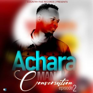 Achara Man – The conversion (Episode 2)