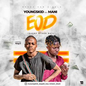 Youngskid Ft. Mani – EOD (Every Other Day)